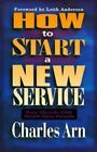 How to Start a New Service: Your Church Can Reach New People by Charles Arn (Paperback, 1997)