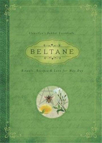 BELTANE: Rituals, Recipes & Lore for May Day!