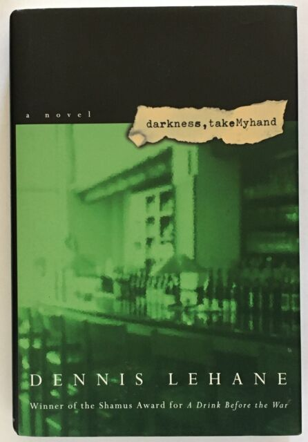 Dennis Lehane: Darkness, Take My Hand SIGNED FIRST EDITION
