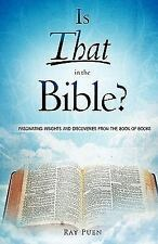 Is That in the Bible? : Fascinating Insights and Discoveries from the Book of...