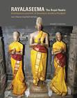 Rayalaseema: The Royal Realm Heritage of Southwestern Andhra by Anna L. Dallapiccola, Anila Verghese, George Michell (Hardback, 2014)