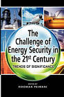 The Challenge of Energy Security in the 21st Century: Trends of Significance by ISEAS (Paperback / softback, 2011)