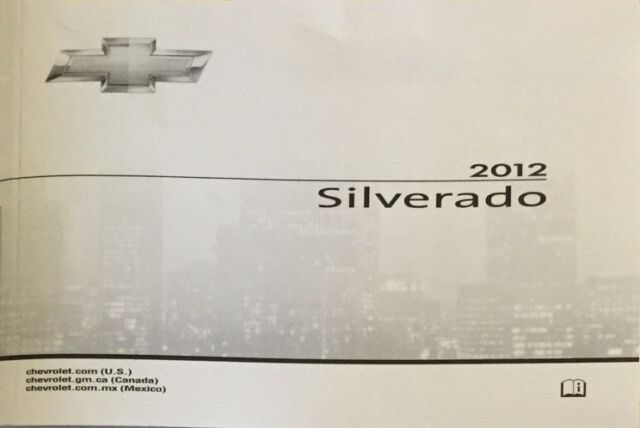 2012 chevrolet silverado 1500 2500 3500 owners manual oem ships rh ebay com 2012 chevy silverado 2500 duramax owners manual 2012 chevy silverado 5.3 owners manual