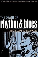 The Death of Rhythm and Blues by Nelson George (2003, Paperback)
