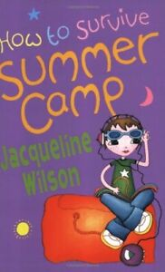 How-to-Survive-Summer-Camp-Oxford-Junior-Fiction-By-Jacqueline-Wilson
