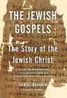 The Jewish Gospels: The Story of the Jewish Christ by Daniel Boyarin (Paperback, 2013)