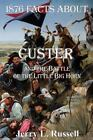 1876 Facts about Custer and the Battle of the Little Big Horn by Jerry L. Russell (1999, Paperback)