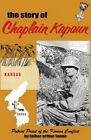 The Story of Chaplain Kapaun, Patriot Priest of the Korean Conflict: The Story of Chaplain Kapaun by Msgr Father Arthur Tonne (Paperback / softback, 2013)