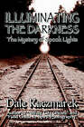 Illuminating the Darkness: The Mystery of Spooklights by Dale D Kaczmarek (Paperback / softback, 2003)
