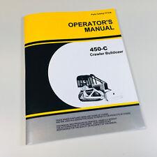 Operators Manual For John Deere 450c Crawler Tractor Dozer Bulldozer Owners Jd