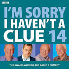 I'm Sorry I Haven't a Clue: v. 14 by Iain Pattinson, BBC (CD-Audio, 2012)