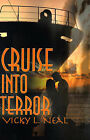 Cruise Into Terror by Vicky L Neal (Paperback / softback, 2000)