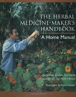 The Herbal Medicine-maker`s Handbook: A Home Manual By James Green, (paperback), on sale