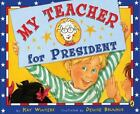My Teacher for President by Kay Winters (2008, Paperback)