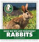 How Do We Live Together? Rabbits by Katie Marsico (Hardback, 2010)