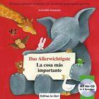 Das Allerwichtigste / La cosa más importante von Antonella Abbatiello (2012, Kunststoffeinband)
