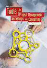 Tools for Project Management, Workshops and Consulting: A Must-Have Compendium of Essential Tools and Techniques by Nicolai Andler (Hardback, 2011)
