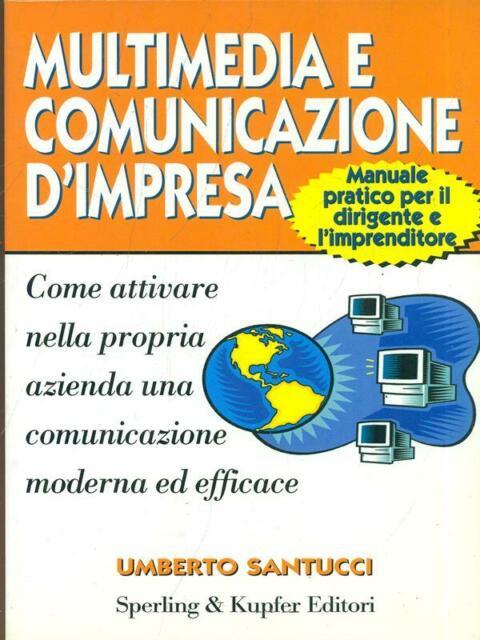MULTIMEDIA E COMUNICAZIONE D'IMPRESA  UMBERTO SANTUCCI SPERLING E KUPFER EDITORI