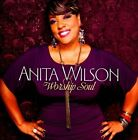 Worship Soul * by Anita Wilson (CD, Apr-2012, EMI Gospel)