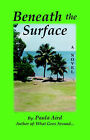 Beneath the Surface by Paula Aird (Paperback, 2006)