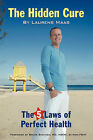 The Hidden Cure: The Five Laws of Perfect Health by Laurens Maas (Paperback / softback, 2009)