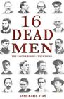 16 Dead Men: The Easter Rising Executions by Anne Marie Ryan (Paperback, 2014)