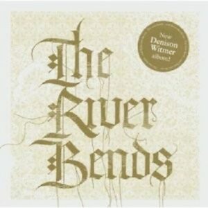 DENISON-WITMER-THE-RIVER-BENDS-AND-CD-NEW