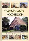 Das Wendland-Kochbuch von Karin Meyer-Kirstein (2012, Gebundene Ausgabe)
