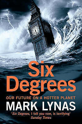 1 of 1 - Six Degrees: Our Future On A Hotter Planet, Lynas, Mark, Excellent Book