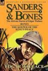 Sanders & Bones-The African Adventures  : 3-Bones & the Keepers of the King's Peace by Edgar Wallace (Hardback, 2011)