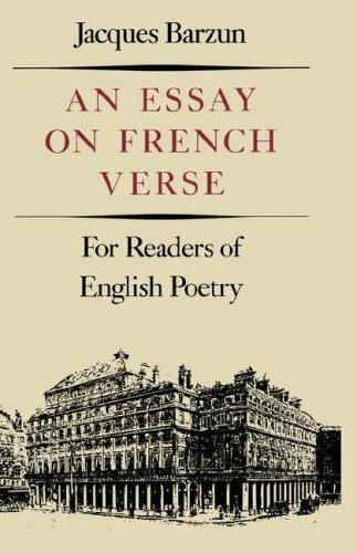 An Essay on French Verse: For Readers of English Poetry by Barzun, Jacques