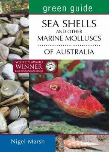 Green Guide Seashells and Other Marine Molluscs of Australia by Nigel Marsh.