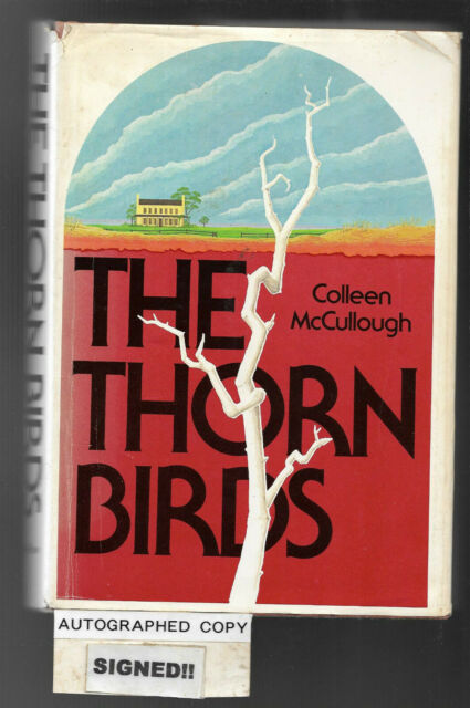 THE THORN BIRDS by COLLEEN McCULLOUGH 1977 Hc Dj SIGNED! 4th Imp. The Cleary's