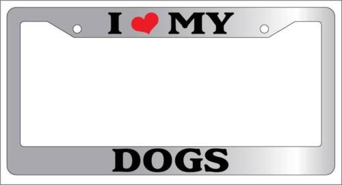 Chrome METAL License Plate Frame I HEART MY DOGS Auto Accessory 387
