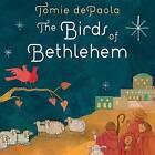The Birds of Bethlehem by Tomie dePaola (Hardback, 2012)