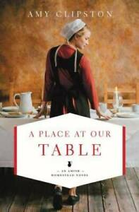 A Place at Our Table (An Amish Homestead Novel) - Paperback - GOOD