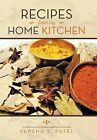 Recipes from My Home Kitchen by Varsha S Patel (Hardback, 2013)