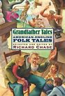 Grandfather Tales: American-English Folk Tales by Richard Chase (Paperback, 2003)