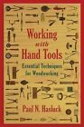 Working with Hand Tools: Essential Techniques for Woodworking by Paul N. Hasluck (Paperback, 2014)
