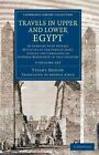 Travels in Upper and Lower Egypt: In Company with Several Divisions of the French Army, During the Campaigns of General Bonaparte in That Country by Vivant Denon (Multiple copy pack, 2014)