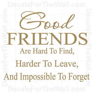 good friends are hard to find harder leave wall decal vinyl art