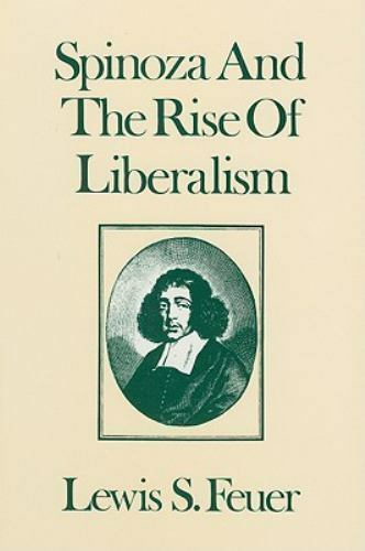 Spinoza and the Rise of Liberalism, Paperback by Feuer, Lewis Samuel, Brand N...
