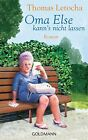 Oma Else kann's nicht lassen von Thomas Letocha (2013, Taschenbuch)