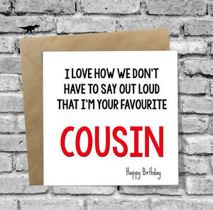 Image Is Loading HAPPY BIRTHDAY CARD FAVORITE COUSIN FUNNY RUDE 18TH