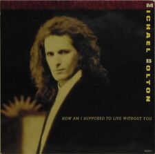 """MICHAEL BOLTON 'HOW AM I SUPPOSED TO LIVE WITHOUT YOU' UK PIC/SLV 7"""" SINGLE #2"""