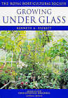 Growing Under Glass by Kenneth A. Beckett, Royal Horticultural Society (Paperback, 1999)