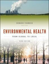 Public Health/Environmental Health: Environmental Health : From Global to Local (2016, Paperback)