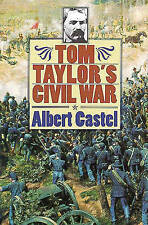 Tom Taylor's Civil War by Taylor, Thomas Thomson, Castel, Albert, Taylor, Marga