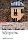 Lebenswerte Kommune - Bevölkerungsentwicklung und Lebensqualität vor Ort (2015, Taschenbuch)