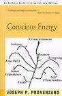 Conscious Energy by Joseph P Provenzano (Paperback / softback, 2000)